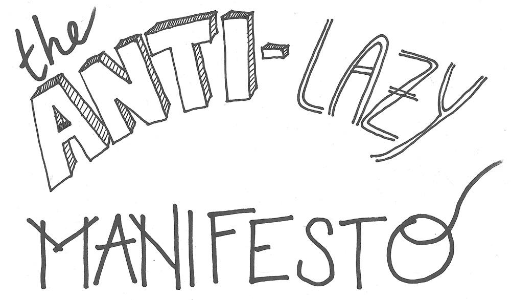 antilazy manifesto