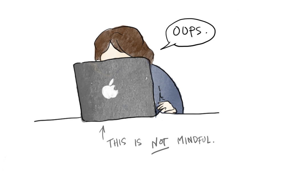 not mindful